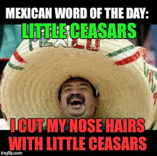 Mexican Word Of The Day Meme - mexican word of the day large imgflip