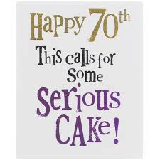 the bright side happy 70th this calls for some serious cake card