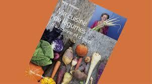 cuisiner les l馮umes d hiver livre de recettes ma cuisine de légumes d automne et d hiver