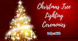 2017 christmas tree lighting ceremonies indy with kids