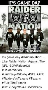 Raider Nation Memes - it s game day raider raiders raiders a raider nation