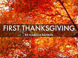 how did they celebrate the first thanksgiving first thanksgiving by isabella rankin