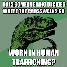 does someone who decides where the crosswalks go work in human