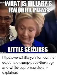 What Is S Meme - what is hillary s amer favorite pizza littleseizures
