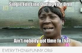 Nobody Got Time For That Meme - funniest ain t nobody got time for that memes makes me laugh