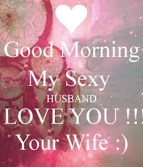 I Love My Husband Meme - good morning quotes for husband all day quotes