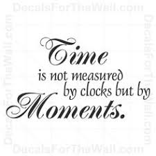 30 sayings and quotes about time passing quickly quotes