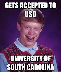 South Carolina Memes - gets accepted to usc university of south carolina bad luck brian