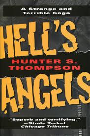 hell u0027s angels a strange and terrible saga hunter s thompson