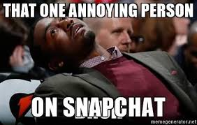 Snapchat Meme - that one annoying person on snapchat meme image golfian com