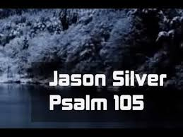 psalm 105 1 11 song he is the lord our god jason silver