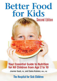 better food for kids your essential guide to nutrition for all