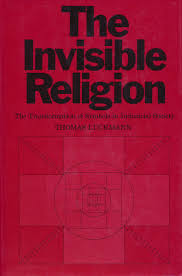 Peter Berger The Sacred Canopy by The Invisible Religion The Problem Of Religion In Modern Society