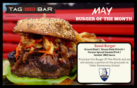 beef of the month may burger of the month tag burger bar