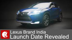 lexus india lexus brand india launch on march 2017 upcoming models youtube