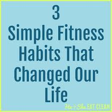 3 simple fitness habits that changed our life u2014 he u0026 she eat clean