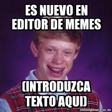 Meme Picture Editor - meme bad luck brian es nuevo en editor de memes introduzca texto