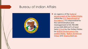united states department of interior bureau of indian affairs indians many tribes ppt