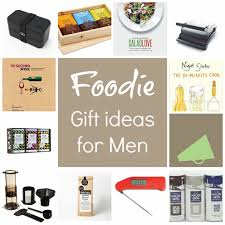 foodie gifts foodie gift ideas for men 30 day countdown to christmas