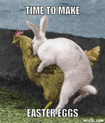 easter meme time to make some easter eggs