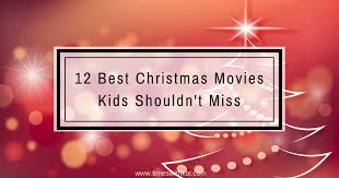 12 best christmas movies kids shouldn u0027t miss times with kai