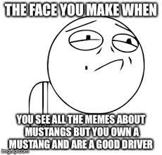 Meme Face Maker - mustang meme imgflip