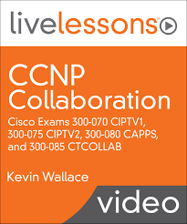 ccnp collaboration livelessons cisco exams 300 070 ciptv1 300