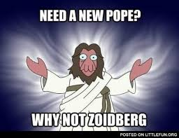 Why Not Zoidberg Meme - littlefun need a new pope why not zoidberg