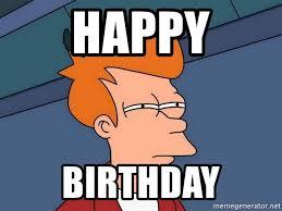 Futurama Meme Generator - happy birthday futurama fry meme generator