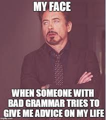 Bad Grammar Meme - face you make robert downey jr meme imgflip