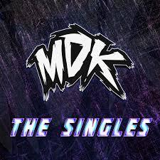 mdk the singles lyrics and tracklist genius