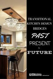 transitional kitchen design bridges past present and future