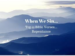 top 11 bible verses repentance everyday servant