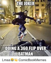 Books Meme - the joker comic book memes l ig doing a 360 flip over batman lmaa