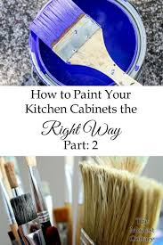 what type of paint brush for kitchen cabinets how to paint your kitchen cabinets the right way part 2