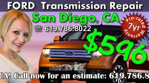 Transmission Rebuild Estimate by 596 Ford Transmission Repair San Diego Ca 619 786 2088 San