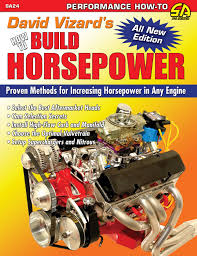 david vizard u0027s how to build horsepower