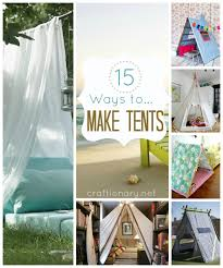 15 ways to make tent diy tent tents sleepover and craft