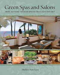 green spas and salons how to make your business truly sustainable