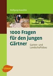 g rtner garten und landschaftsbau 1000 fragen für den jungen gärtner garten und landschaftsbau