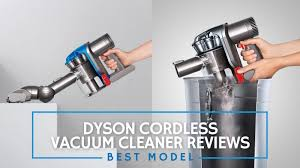 Dyson Vaccume Cleaners Best Dyson Cordless Vacuum Cleaner 2017 The Best Cordless Vacuums