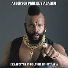Anderson Meme - anderson pare de viadagem 繪 va apertar as bolas na fisioterapia