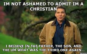 Rick Perry Meme - rick perry strong im not ashamed to admit im a christian i believe