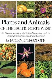 native plants of the pacific northwest plants and animals of the pacific northwest an illustrated guide