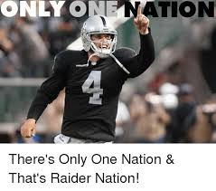 Raider Nation Memes - only nation there s only one nation that s raider nation meme