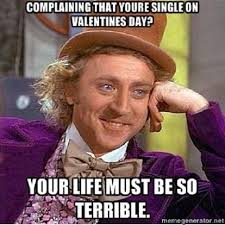 Valentines Day Memes Single - complaining that you re single on valentines day pictures photos