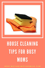 house cleaning tips for busy moms mother2motherblog