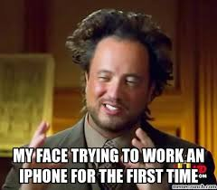 Iphone User Meme - face trying to work an iphone for the first time