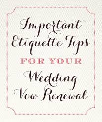 vow renewal invitations important etiquette tips for your wedding vow renewal