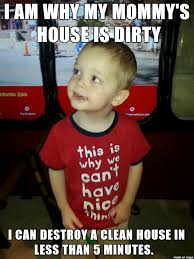 Toddler Memes - destructive toddler is adorable when not destroying the house meme